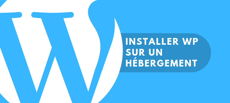 Installer wordpress sur un hébergement web